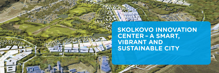 Skolkovo innovation center - a smart, vibrant and sustainable city